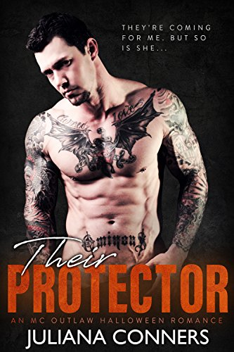 Their Protector: An MC Outlaw Halloween Romance by Juliana Conners