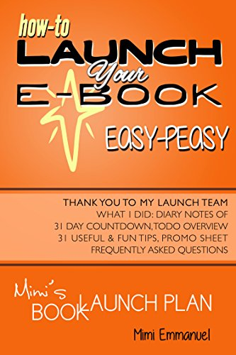 Mimi's Book Launch Plan: How to launch your ebook easy-peasy, with diary notes of 31-day count-down and to-do overview by Mimi Emmanuel