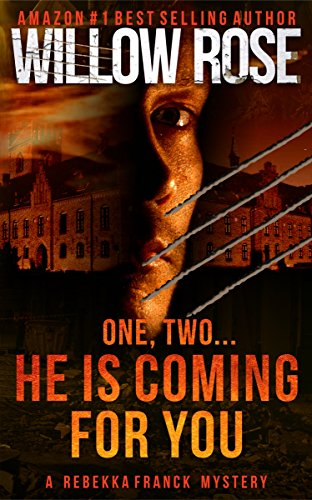 One, Two … He is coming for you (Rebekka Franck, Book 1) by Willow Rose