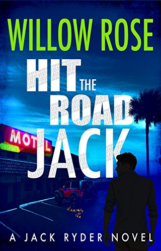Hit the Road Jack: A wickedly suspenseful serial killer thriller (Jack Ryder Book 1) by Willow Rose