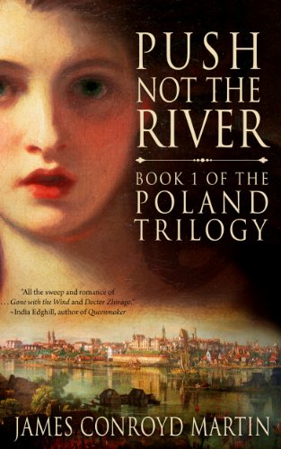 Push Not the River (The Poland Trilogy Book 1) by James Conroyd Martin