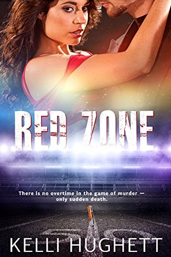 Red Zone – There is no overtime in the game of murder — only sudden death. by Kelli Hughett