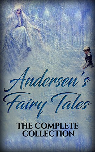 Andersen's Fairy Tales: The complete collection by Hans Christian Andersen