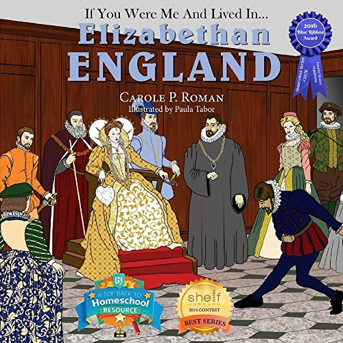 If You Were Me and Lived in… Elizabethan England: An Introduction to Civilizations Throughout Time by Carole P. Roman and Paula Tabor