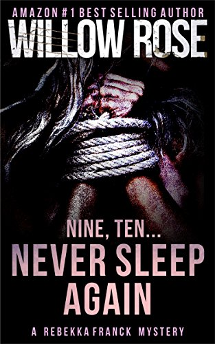 Nine, Ten … Never sleep again (Rebekka Franck, Book 5) by Willow Rose