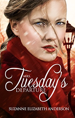 Mrs. Tuesday's Departure: A World War Two Novel of Second Chances by Suzanne Elizabeth Anderson
