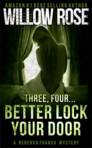 Three, Four … Better lock your door (Rebekka Franck, Book 2) by Willow Rose