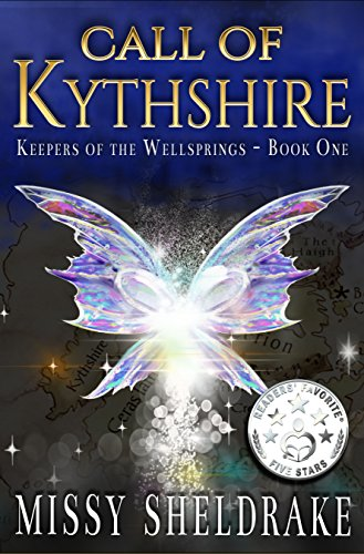 Call of Kythshire (Keepers of the Wellsprings Book 1) by Missy Sheldrake