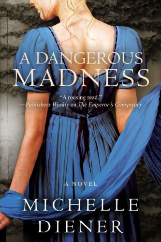 A Dangerous Madness (Regency London Series Book 3) by Michelle Diener