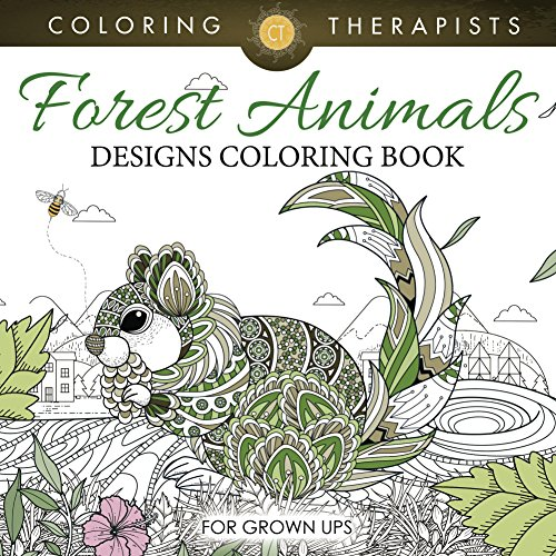 Forest Animals Designs Coloring Book For Grown Ups (Forest Animals and Art Book Series) by Coloring Therapist