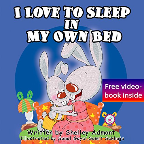 I Love to Sleep in My Own Bed (I Love to…Bedtime stories children's books collection Book 1) by Shelley Admont and S.A. Publishing