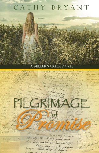 PILGRIMAGE OF PROMISE (A Miller's Creek Novel Book 4) by Cathy Bryant