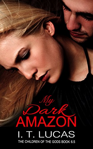 My Dark Amazon: (The Children Of The Gods Paranormal Romance Series Book 6.5) by I. T. Lucas