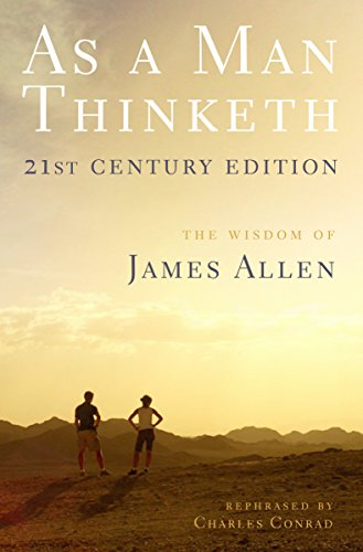 As a Man Thinketh — 21st Century Edition by James Allen and Charles Conrad