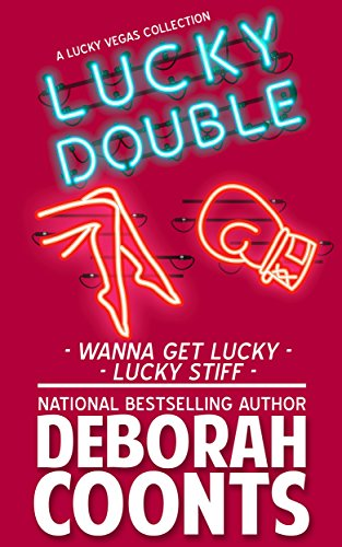 Lucky Double: A Two-Book Lucky Bundle by Deborah Coonts