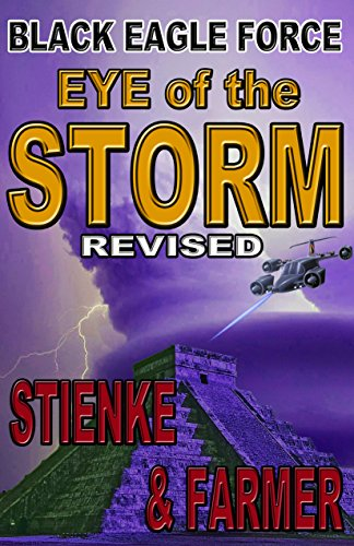 Black Eagle Force: Eye of the Storm (Revised) by Buck Stienke and Ken Farmer
