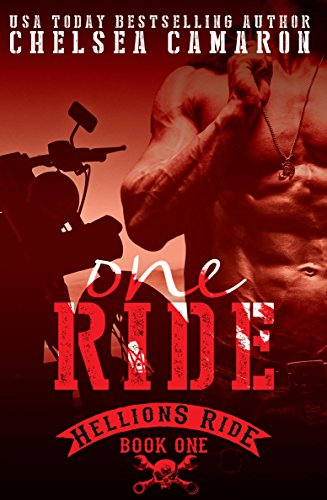 One Ride: Hellions Motorcycle Club (The Hellions Ride Series Book 1) by Chelsea Camaron and C and D Editing