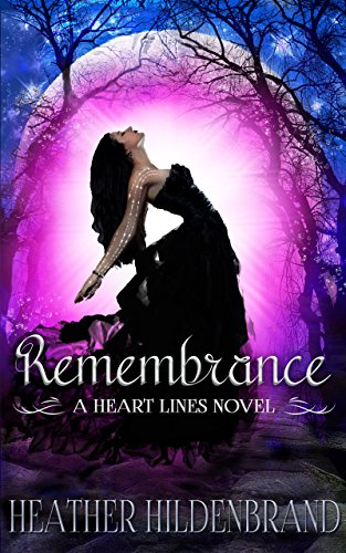 Remembrance: (New Adult Paranormal Romance) (Heart Lines Series Book 1) by Heather Hildenbrand