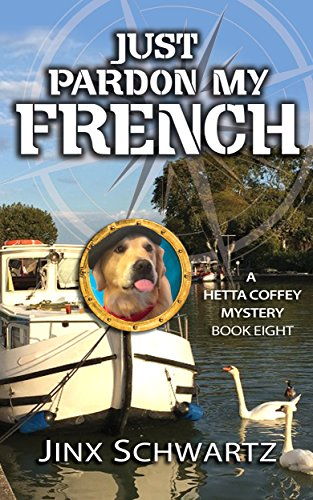 Just Pardon My French (Hetta Coffey Series, Book 8) by Jinx Schwartz