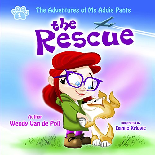 The Rescue (The Adventures of Ms Addie Pants, Book 1) by Wendy Van de Poll and Danilo Krlovic