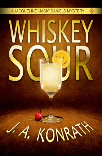 "Whiskey Sour – A Thriller (Jacqueline ""Jack"" Daniels Mysteries Book 1) by J.A. Konrath and Jack Kilborn"