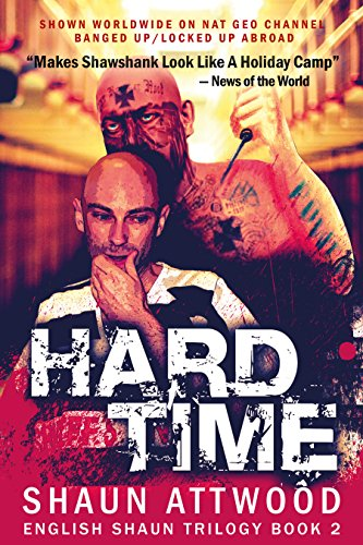 Hard Time: New Edition (English Shaun Trilogy Book 2) by Shaun Attwood and Jane Dixon-Smith