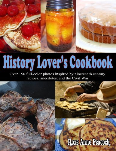 History Lover's Cookbook by Roxe Anne Peacock