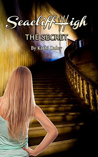 The Secret (Seacliff High Mystery Book 1) by Kathi Daley