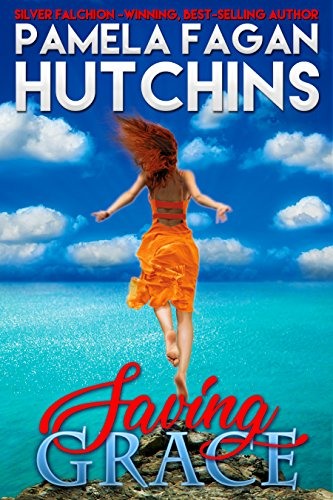 Saving Grace: A What Doesn't Kill You World Romantic Mystery (Katie Book 1) by Pamela Fagan Hutchins