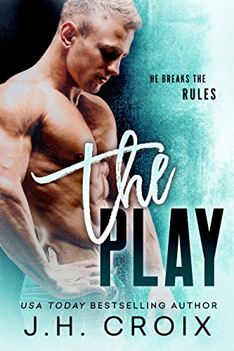 The Play (Brit Boys Sports Romance Book 1) by J.H. Croix