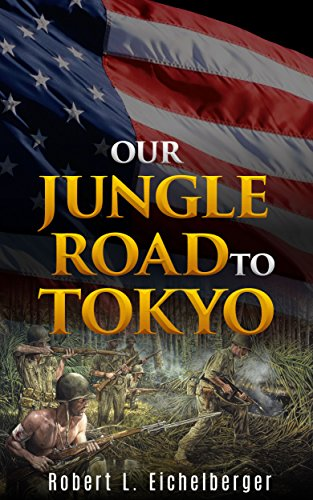 Our Jungle Road to Tokyo by Robert L. Eichelberger