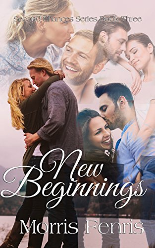 New Beginnings (Second Chances Series Book 3) by Morris Fenris and The Dust Jacket  Designs