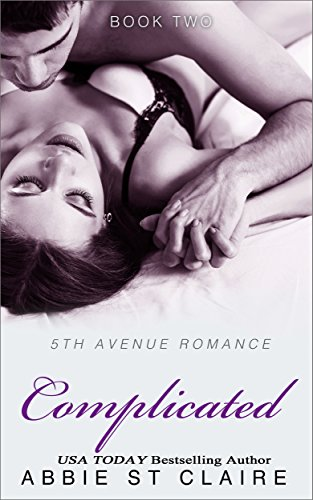 Complicated: 5th Avenue Romance Series, Book Two by Abbie St. Claire