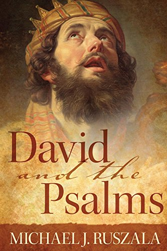 David and the Psalms by Michael J. Ruszala and Wyatt North