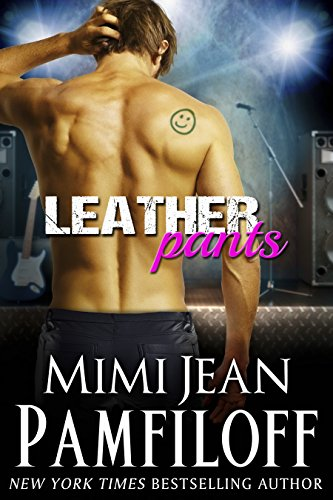 LEATHER PANTS: A Romantic Comedy (The Happy Pants Cafe Series Book 2) by Mimi Jean Pamfiloff