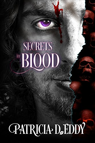 Secrets in Blood: A Steamy Vampire Romance by Patricia D. Eddy and Clare C. Marshall