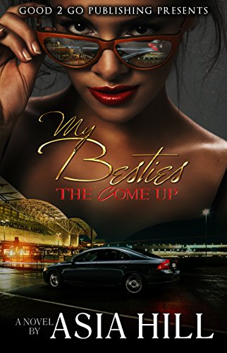 My Besties: The Come Up by Asia Hill