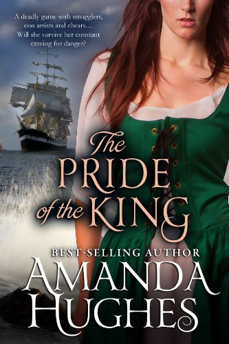 The Pride of the King (Bold Women of the 18th Century Series Book 2) by Amanda Hughes