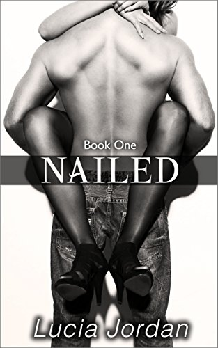 Nailed by Lucia Jordan