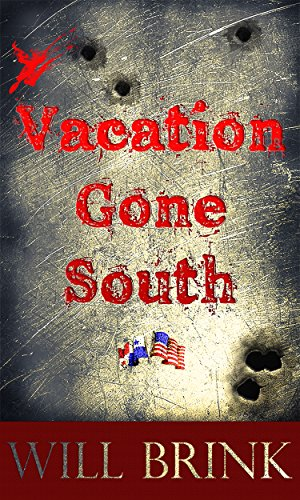 VACATION GONE SOUTH: A Novella by Will Brink and Scott Wolff