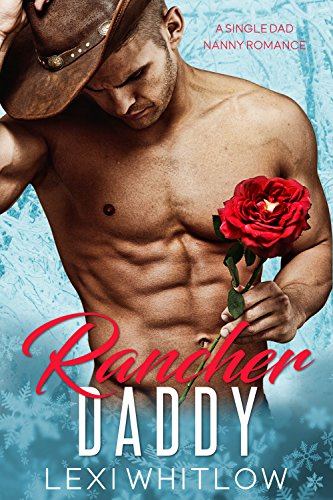 Rancher Daddy: A Single Dad & Nanny Romance by Lexi Whitlow and ReddHott Covers