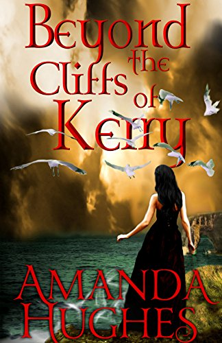 Beyond the Cliffs of Kerry (Bold Women of the 18th Century Series) by Amanda Hughes