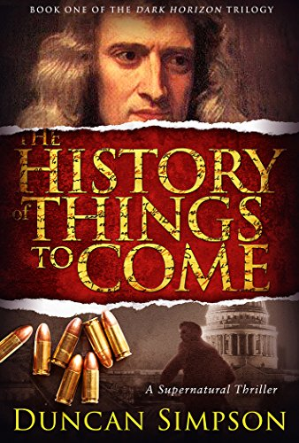 The History of Things to Come (The Dark Horizon Trilogy Book 1) by Duncan Simpson
