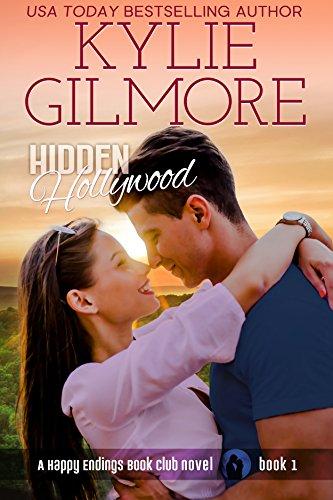 Hidden Hollywood (Happy Endings Book Club, Book 1) by Kylie Gilmore
