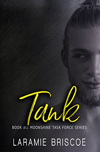 Tank (Moonshine Task Force Book 2) by Laramie Briscoe