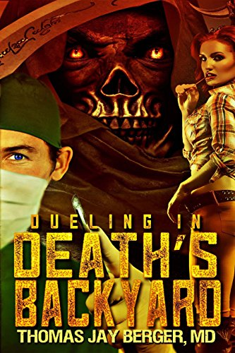 Dueling in Death's Backyard by Thomas Jay Berger