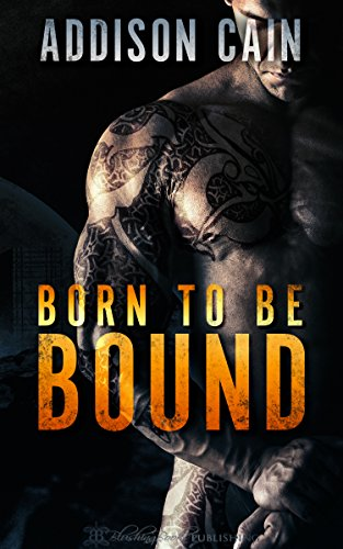 Born to be Bound (Alpha's Claim Book 1) by Addison Cain