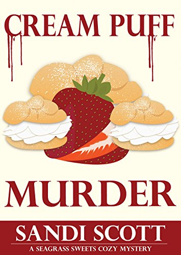 Cream Puff Murder: A Seagrass Sweets Cozy Mystery (Book 1) by Sandi Scott