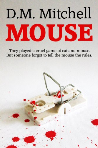 MOUSE (a psychological thriller and murder-mystery) by D. M. Mitchell