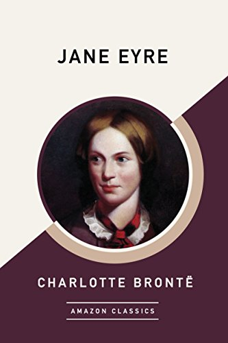 Jane Eyre (AmazonClassics Edition) by Charlotte Brontë